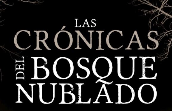 Las crónicas del bosque nublado (volumen I) Próximo lanzamiento. Primavera-verano 2020.